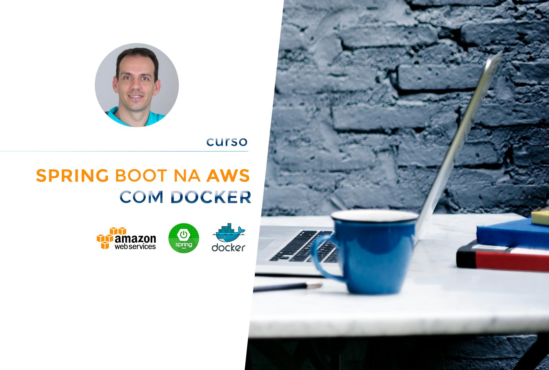 Curso Spring Boot na AWS com Docker