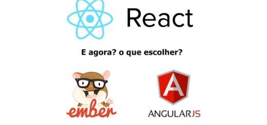 Angular ou React ou Ember
