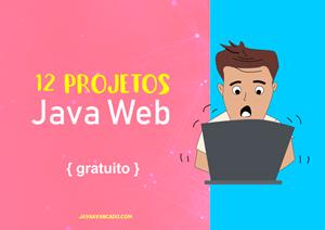 Receba agora 12 projetos em Java Web
